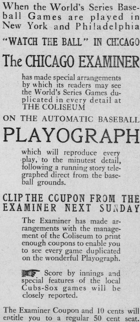 "The Chicago Examiner sponsored the ""automatic Baseball Playograph"" exhibition of the 1913 World Series between the New York Giants and Philadelphia Athletics."